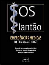 SOS Plantão: Emergências Médicas da Criança ao Idoso - Medbook -