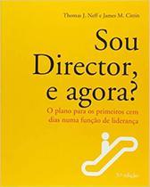 Sou director, e agora: o plano para os primeiros cem dias numa função de liderança - Actual Editora - Almedina