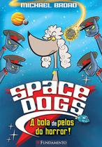 Space Dogs - o Ataque dos Filhotes Ninjas - Fundamento -