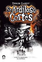 Sr. Ardiloso Cortês (Vol. 1) - Galera