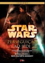 Star wars - perseguicao ao jedi - Universo Dos Livros