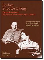 Stefan e Lotte Zweig: Cartas da América: Rio, Buenos Aires e Nova York - 1940-1942 - Versal -