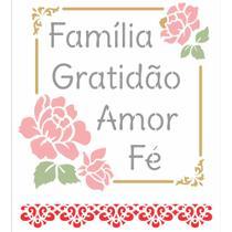 Stencil OPA 20x25 2890 Frase Família Gratidão Amor Fé -