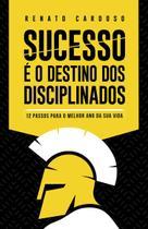 Sucesso é o Destino dos Disciplinados - Unipro -