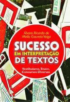 Sucesso Em Interpretação De Textos: Vestibulares, Enem, Concursos Diversos - Litteris Editora