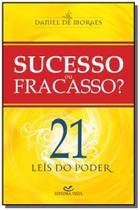 Sucesso ou fracasso ? - 21 leis do poder 1 ed.2008 - Vista -