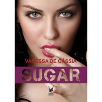 Sugar - Vanessa De Cassia - Madras - Editora madras -