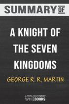 Summary of A Knight of the Seven Kingdoms - Blurb