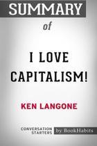 Summary of I Love Capitalism by Ken Langone - Blurb -