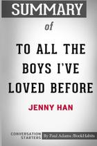 Summary of To All The Boys Ive Loved Before by Jenny Han - Blurb