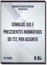 Sumulas, ojs, precedentes do tst, assunto-12ed/17 - Ltr