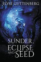 Sunder, Eclipse and Seed - Murphy Dome Press