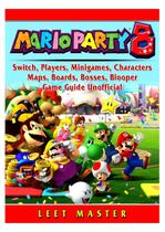 Super Mario Party 8, Switch, Players, Minigames, Characters, Maps, Boards, Bosses, Blooper, Game Guide Unofficial - Gamer guides llc