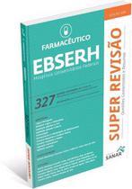 Super Revisão Farmacêutico - Ebserh 327 Questões Comentadas - Sanar
