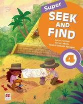 Super seek and find 4 sb and digital pack - 2nd ed - Macmillan