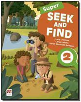 Super seek and find students book  digital pack-2 - Macmillan