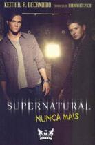 Supernatural - Nunca Mais 02Ed - GRYPHUS