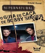 Supernatural - o guia de caca de bobby singer - 02 ed - GRYPHUS