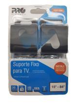 Suporte Fixo Para Tv - Universal - PQST-1584 - Proeletronic
