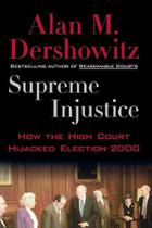 Supreme Injustice: How the High Court Hijacked Election 2000 - Oxford usa ii