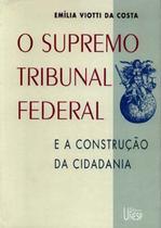 Supremo Tribunal Federal, O - e a Construção da Cidadania - Unesp