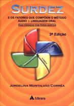 Surdez e Os Fatores Que Compõem o Método Áudio+linguagem Oral - Atheneu