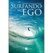 Surfando no ego - Scortecci Editora -