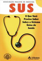 SUS - O que você precisa saber sobre o Sistema Único de Saúde - Atheneu