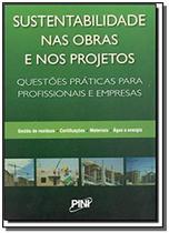 Sustentabilidade nas Obras e nos Projetos - Pini -