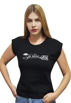 """T-shirt Feminina Casual 100% Algodão Estampa """"Be Brave"""" Avalon CF01 Opções de Cores - Stefanello"""