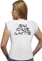 """T-shirt Feminina Casual 100% Algodão Estampa Frase """"Eu Que Lute"""" Avalon CF01 Opções de Cores - Stefanello"""