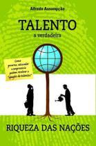Talento - a verdadeira riqueza das naçoes - Scortecci Editora -