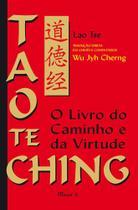 Tao Te Ching: O livro do Caminho e da Virtude. Edição comentada, tradução direta do chinês - Mauad X