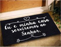 Tapete Capacho Eu e Minha Casa Serviremos 60x40 - Preto - Megatap