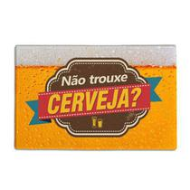 Tapete de Vinil Não Trouxe Cerveja 40x60cm - Kapazi -