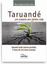 Taruandé: um mestre em minha vida - maria salette de assis silva - Missão Sede Santos