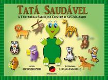 Tatá Saudável - A Tartaruga Sabidona Contra o AVC Malvado - Atheneu