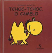 Tchoc-tchoc, o camelo - SALAMANDRA