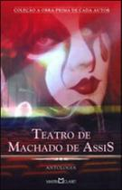 Teatro de machado de assis - antologia - coleçao obra prima de cada autor - Martin Claret