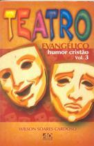 Teatro Evangélico - Humor Cristão V.3 - A.d. santos -