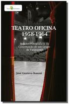 Teatro oficina - 1958-1964 - Paco editorial -