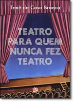 Teatro Para Quem Nunca Fez Teatro - Global