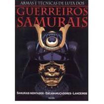 Técnicas de Luta dos Guerreiros Samurais - Lafonte