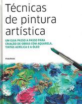 Tecnicas de pintura artistica - um guia passo a passo para criacao de obrascom aquarela, tintas acrilica e a oleo - Publifolha
