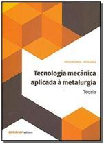 Tecnologia mecanica aplicada a metalurgica - Senai
