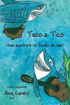 Teco e tico - uma aventura no fundo do mar - Scortecci Editora -