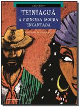 Teiniagua: a princesa moura encantada - colecao do - Scipione