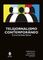 Telejornalismo Contemporâneo: 15 Anos Da Rede Telejor - Perspectiva -