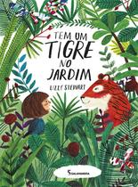 Tem um tigre no jardim - Salamandra Literatura (Moderna)