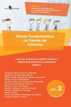 Temas Fundamentais na Escola da Infância - Volume 3 - Paco